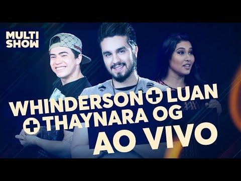 AO VIVO   Luan Santana, Whindersson e Thaynara OG   Canta, Luan