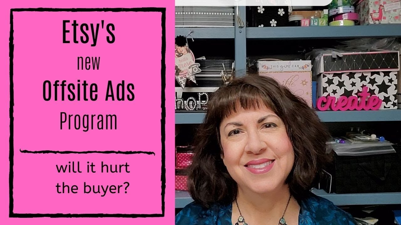 Etsy's Offsite Ads Policy. How Will it Affect Buyers?