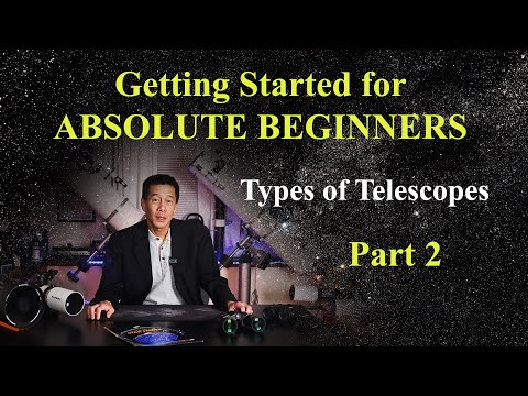 For ABSOLUTE BEGINNERS - Part 2 - All about telescopes!