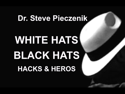 Dr. STEVE PIECZENIK: NEW: WHITE HATS & BLACK HATS: HACKS & HEROS