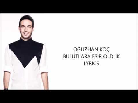 Oguzhan Koc Bulutlara Esir Olduk Lyrics Youtube