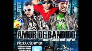 Amor De Bandido - Jowell y Randy Ft Dubosky (NEW 2011)