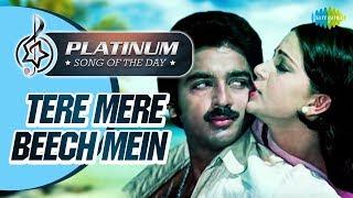 Platinum Song Of The Day  Tere Mere Beech Mein   तेरे मेरे बिच में   7th Nov   S.P. Balasubrahmanyam