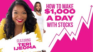 How To Make $1000 A Day w/ Stocks (Even During COVID-19) Featuring Teri Ijeoma