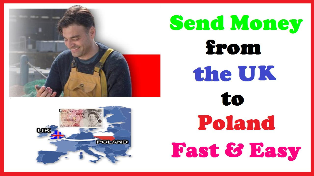 Send Money From The Uk To Poland Fast Easy