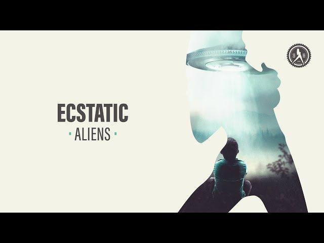 Ecstatic - Aliens (Official Audio)