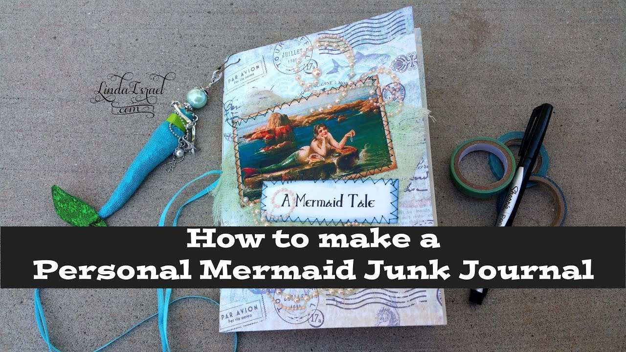 how to make a personal mermaid junk journal youtube