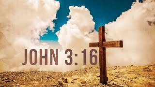 Greatest Message in History John 3:16 FOR GOD SO LOVED...