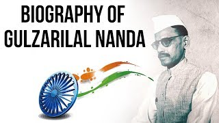 Biography of Gulzarilal Nanda, Former Acting Prime Minister of India, Bharat Ratna award winner