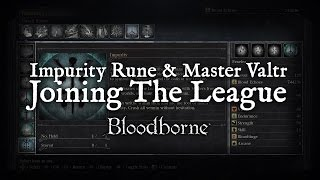 How to Join The League ➤ Bloodborne Impurity Rune