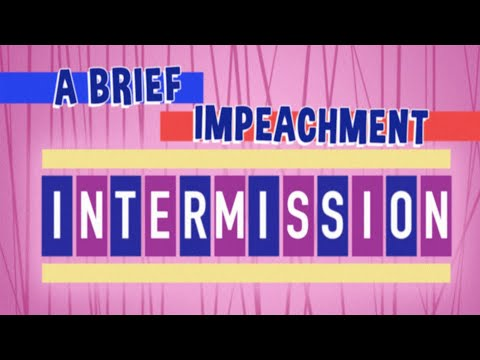 Let's All Sing The Impeachment Intermission Song!