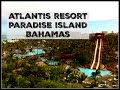 Atlantis Paradise Island - Nassau, Bahamas - Aquaventure Water Park, The Cove Beach, Aquariums