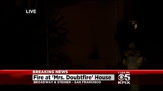 """Suspicious Fire Reported At """"Mrs. Doubtfire"""" House In San Francisco"""