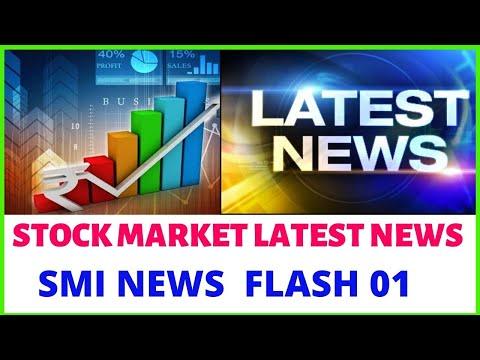 STOCK MARKET LATEST NEWS | SMI NEWS 01