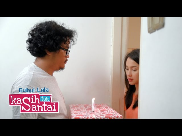 Kasih Tak Santai Episode 10 - Ulang Tahun Lala