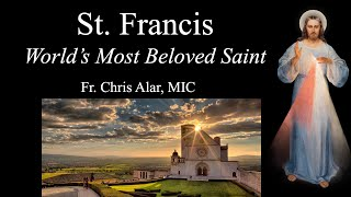 Explaining the Faith - St. Francis of Assisi: The World's Most Beloved Saint
