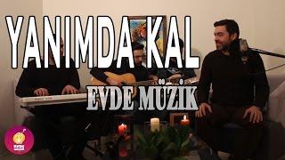 Harun Kolçak ft. Gökhan Türkmen Yanımda Kal Cover// Evde Müzik