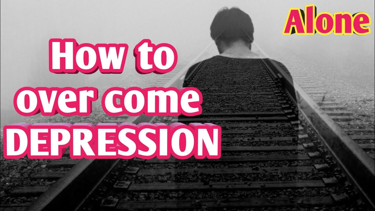 How to overcome DEPRESSION || 13 natural ways to get rid from depression