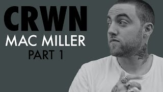 CRWN w/Elliott Wilson Ep. 19 Pt. 1 of 2: Mac Miller