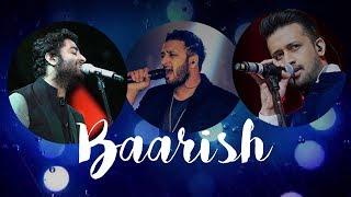 Baarish - Live | Arijit Singh | Atif Aslam | Ash King