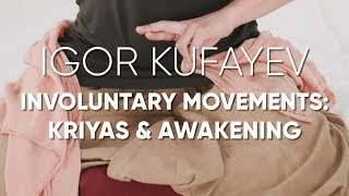 Involuntary Movements: Kriyas & Awakening