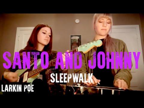 Larkin Poe | Santo & Johnny Cover (