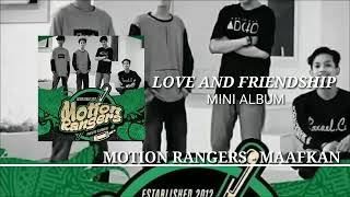 MOTION RANGERS - MAAFKAN ( MINI ALBUM LOVE AND FRIENDSHIP )