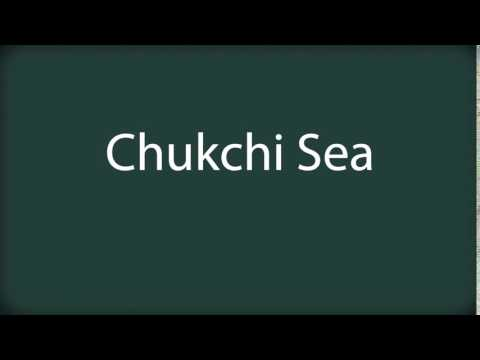 How to pronounce Chukchi Sea