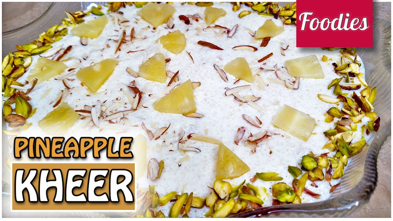 How to make Pineapple kheer Recipe   Cooking Recipes By Foodies