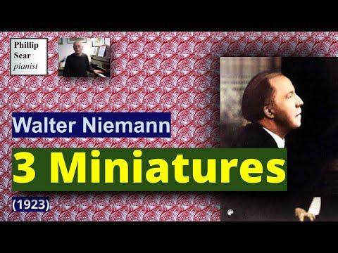 Walter Niemann : 3 Miniatures for piano