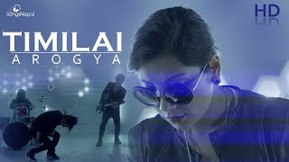 Timilai - AROGYA | Nepali Rock Pop Song 2018