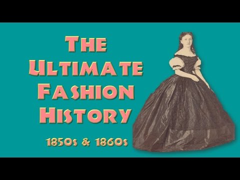THE ULTIMATE FASHION HISTORY   The 1850s & 1860s