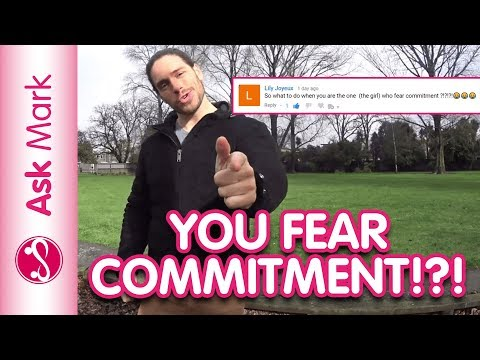 What To Do When YOU Fear Commitment - Why Am I Scared Of Commitment | Ask Mark #76 Mp3