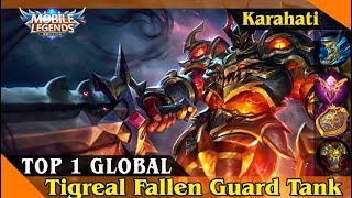 Tigreal Fallen Guard [Top 1 Global Tigreal by Karahati ] Best Build Mobile Legend gameplay and Build