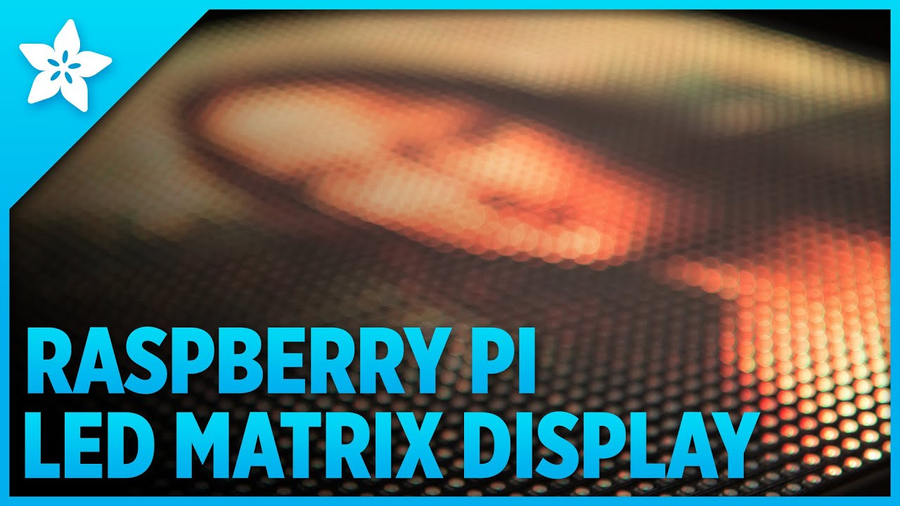 Overview | Raspberry Pi LED Matrix Display | Adafruit Learning System