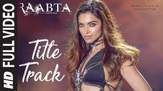 Raabta Title Song (Full Video) | Deepika Padukone, Sushant Singh Rajput, Kriti S …