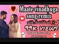 #Maate vinadhuga chatal band DJ mix's ##