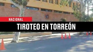Ataque en colegio de Torreón deja 2 muertos