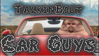 Talkin'bout: Car Guys