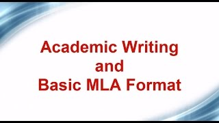 Tutorial: Academic Writing and Basic MLA Format