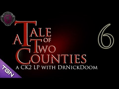 Let's Play Crusader Kings II A Tale of Two Counties w/ Nick Part 6