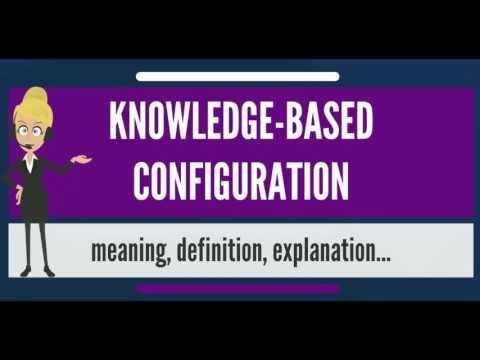What is KNOWLEDGE-BASED CONFIGURATION? What does KNOWLEDGE-BASED CONFIGURATION mean?