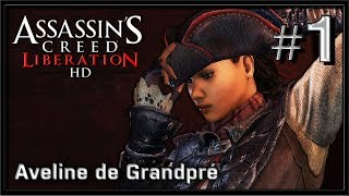 Assassins Creed Liberation HD PC Gameplay - Part 1 - Aveline de Grandpré