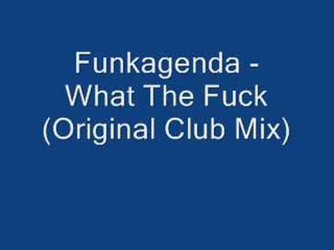 By funk agenda the fuck what