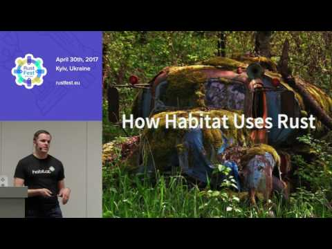 Fletcher Nichol - Taking Rust to Production: Lessons Learned From the Habitat Project