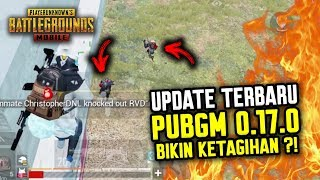 GOKIL !! UPDATE TERBARU 0.17.0 NGEBUAT MAIN JADI KETAGIHAN ?! - PUBG MOBILE INDONESIA