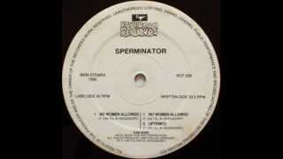 SPERMINATOR - UPTEMPO (SLOW DOWN MIX) 1992