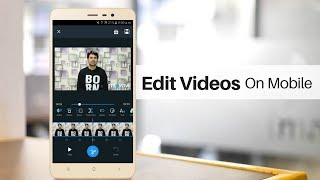 How to Edit Videos Professionally on Android & iPhone