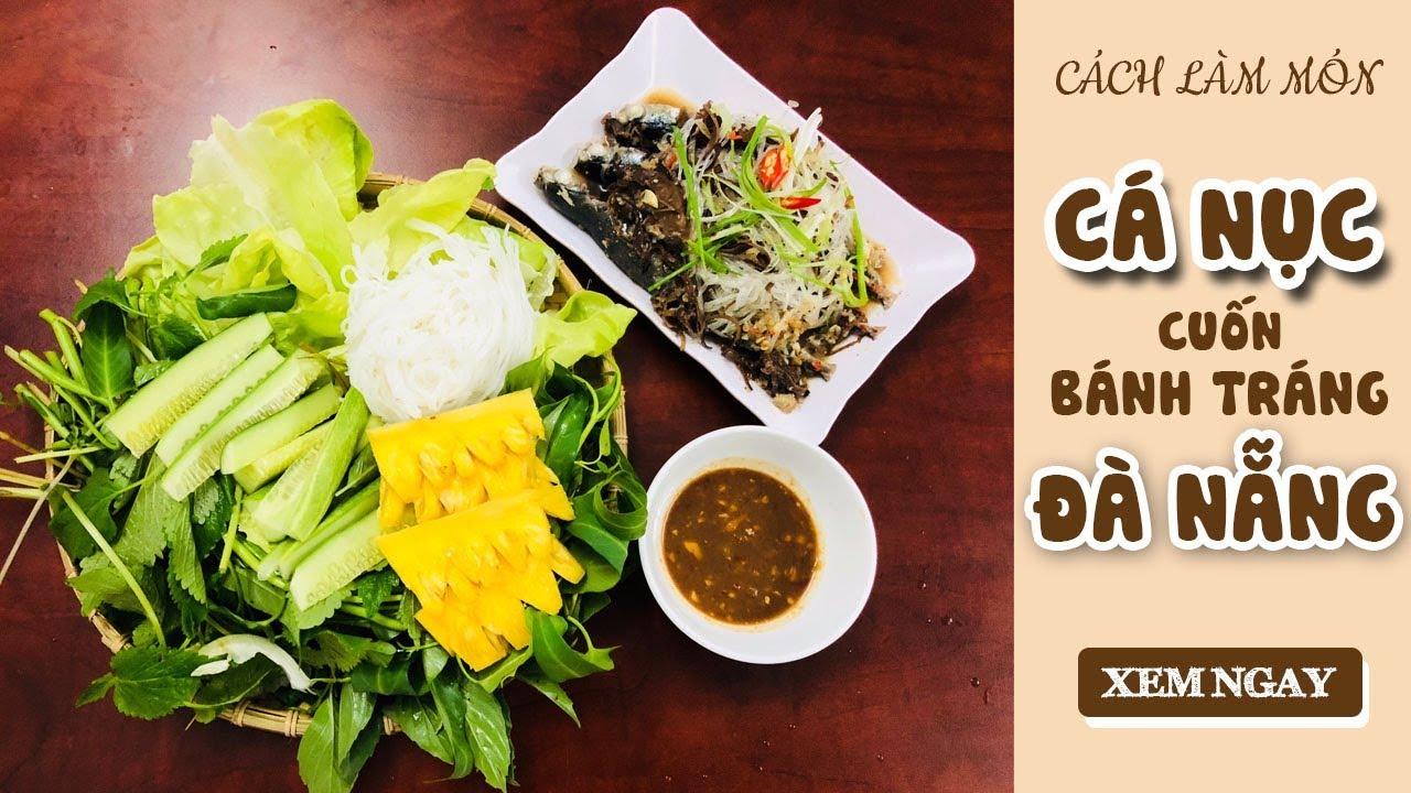 Cách làm CÁ NỤC HẤP ngon cuốn bánh tráng Đà Nẵng mắm nêm|Nấu ăn cùng Tiên