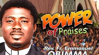 Rev. Fr. Emmanuel Obimma(EBUBE MUONSO) - Power Of Praise - Nigerian Gospel music